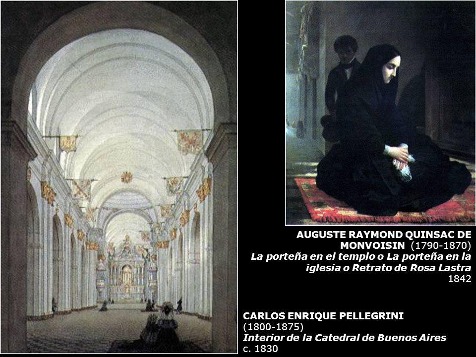 AUGUSTE RAYMOND QUINSAC DE MONVOISIN (1790-1870) La porteña en el templo o La porteña en la iglesia o Retrato de Rosa Lastra