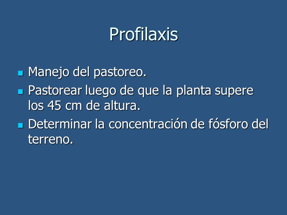 Profilaxis Manejo del pastoreo.