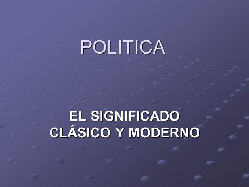 EL SIGNIFICADO CLÁSICO Y MODERNO
