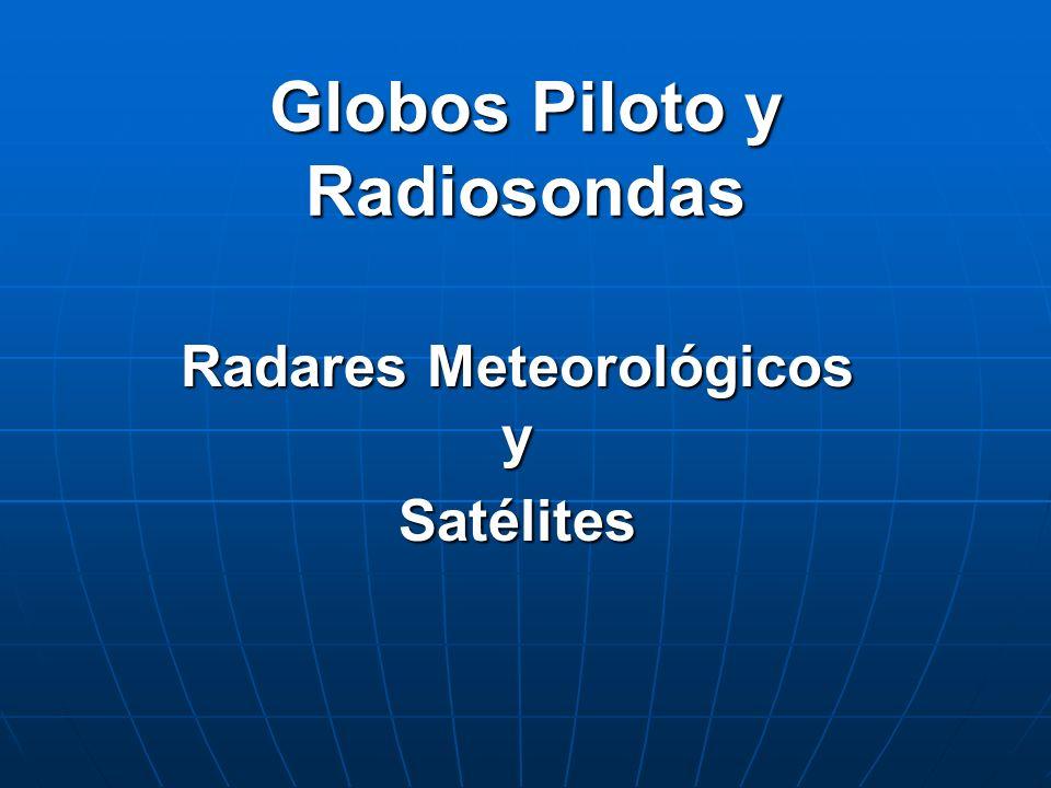 Globos Piloto y Radiosondas