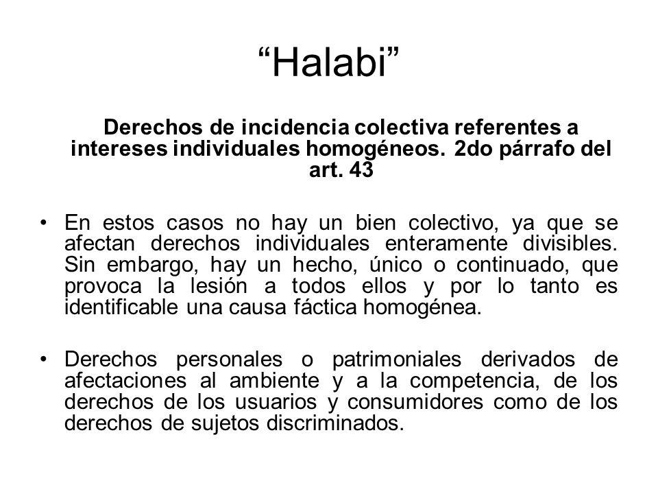 Halabi Derechos de incidencia colectiva referentes a intereses individuales homogéneos. 2do párrafo del art. 43.
