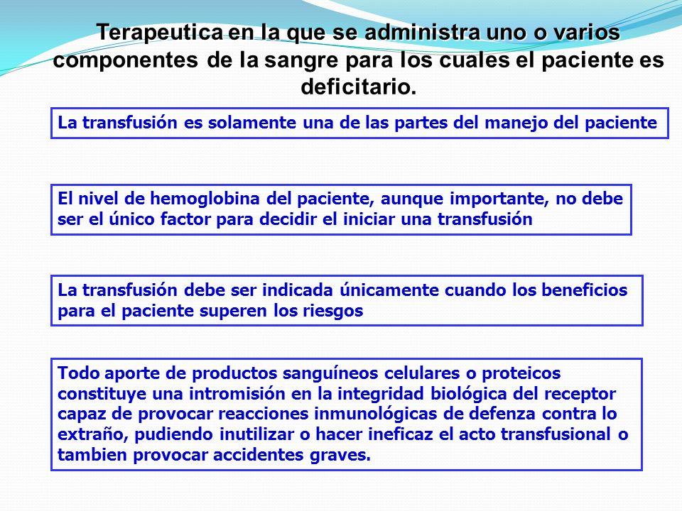 Terapeutica en la que se administra uno o varios componentes de la sangre para los cuales el paciente es deficitario.