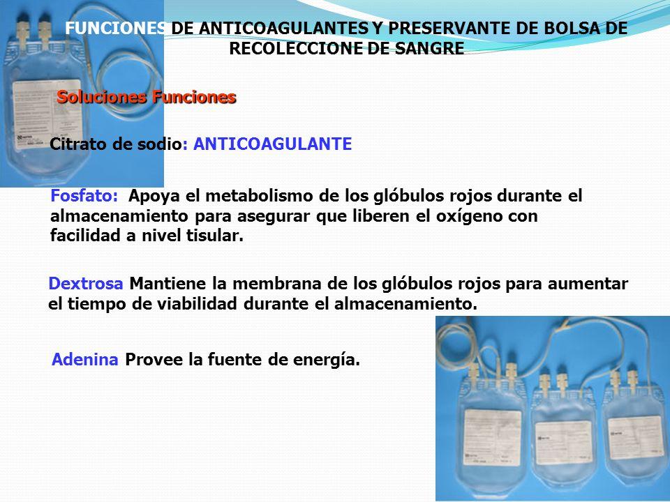FUNCIONES DE ANTICOAGULANTES Y PRESERVANTE DE BOLSA DE RECOLECCIONE DE SANGRE