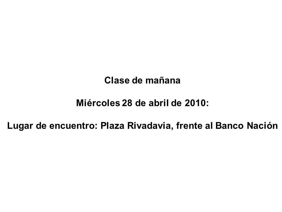 Lugar de encuentro: Plaza Rivadavia, frente al Banco Nación