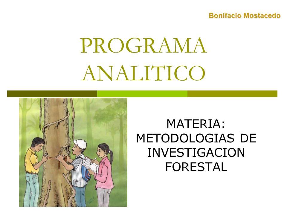 MATERIA: METODOLOGIAS DE INVESTIGACION FORESTAL