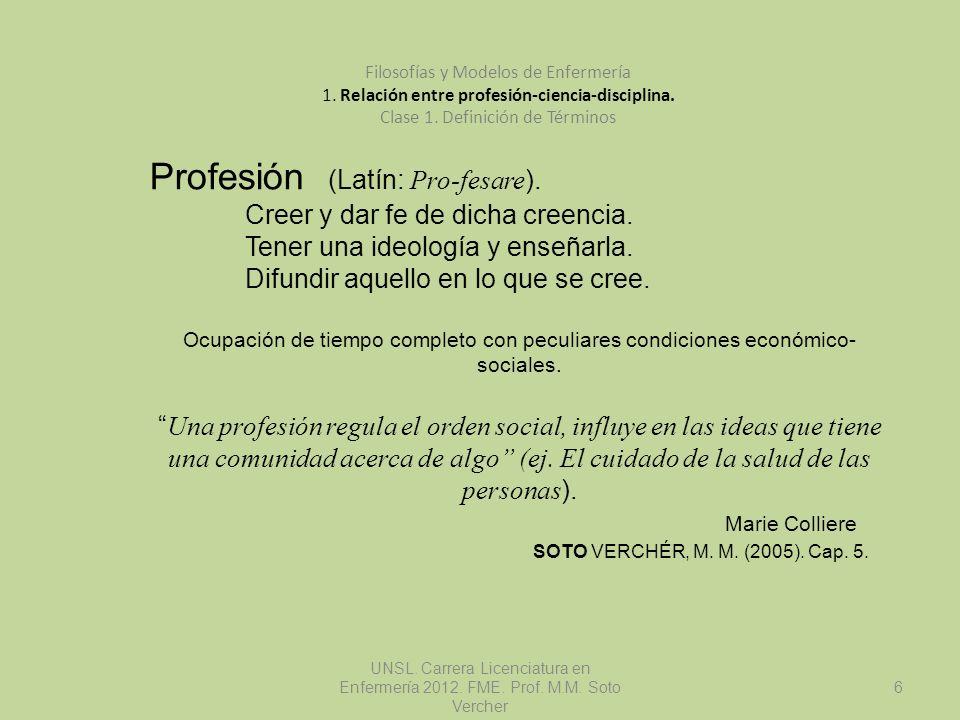 Profesión (Latín: Pro-fesare).