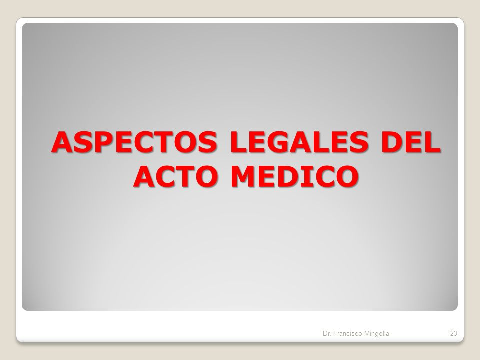 ASPECTOS LEGALES DEL ACTO MEDICO