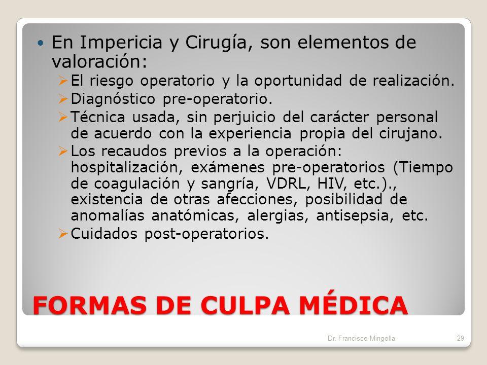 En Impericia y Cirugía, son elementos de valoración: