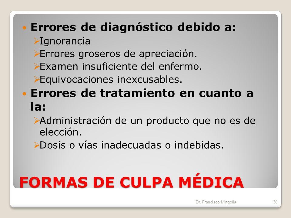 FORMAS DE CULPA MÉDICA Errores de diagnóstico debido a: