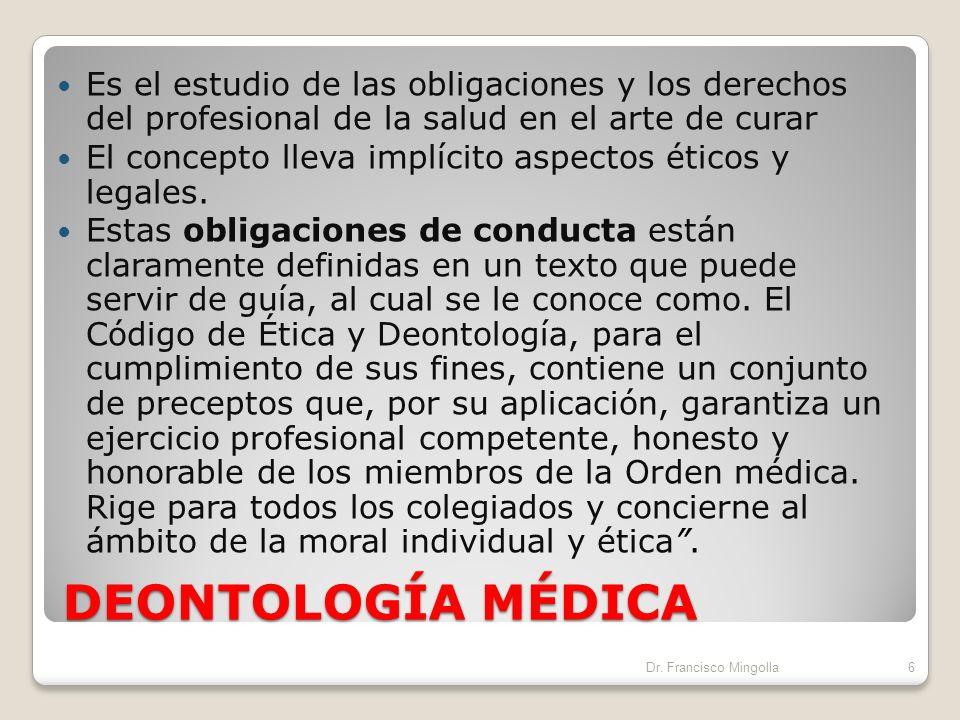 Es el estudio de las obligaciones y los derechos del profesional de la salud en el arte de curar