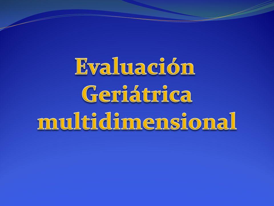 Evaluación Geriátrica multidimensional