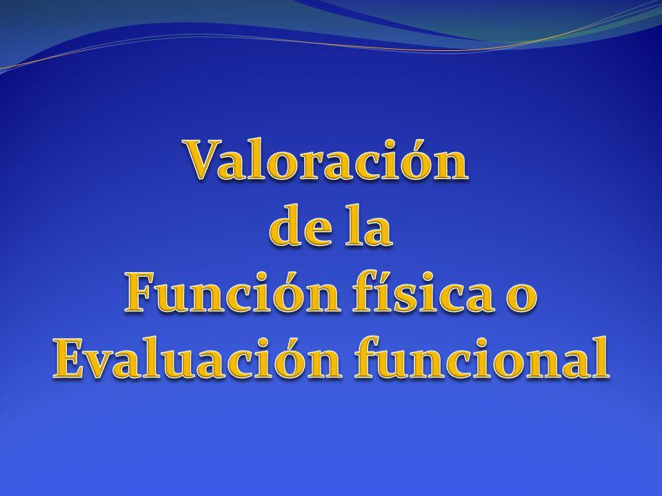 Valoración de la Función física o Evaluación funcional