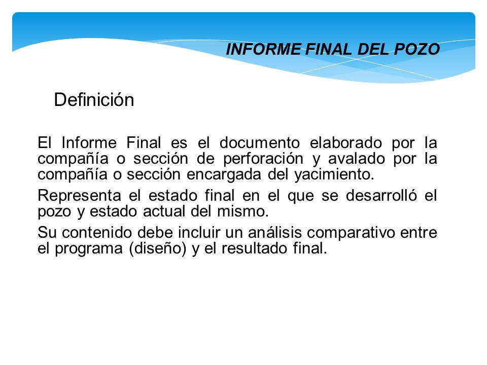 Definición INFORME FINAL DEL POZO