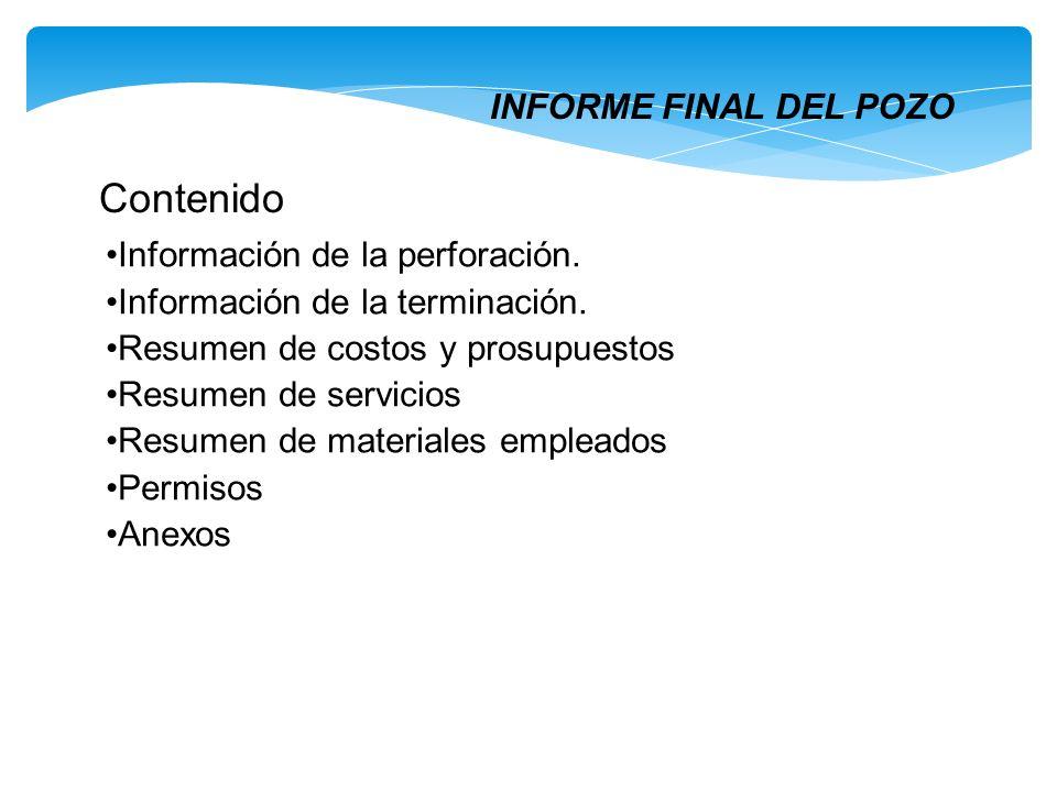 Contenido INFORME FINAL DEL POZO Información de la perforación.