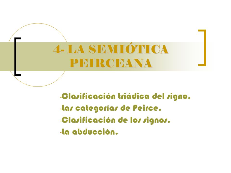 4- LA SEMIÓTICA PEIRCEANA