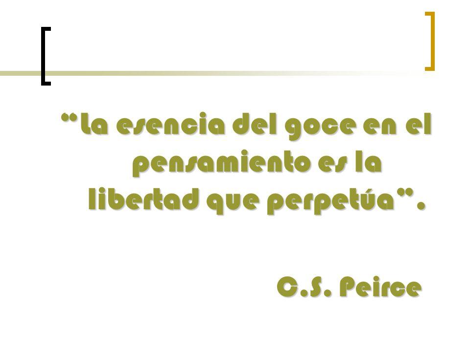 La esencia del goce en el pensamiento es la libertad que perpetúa .