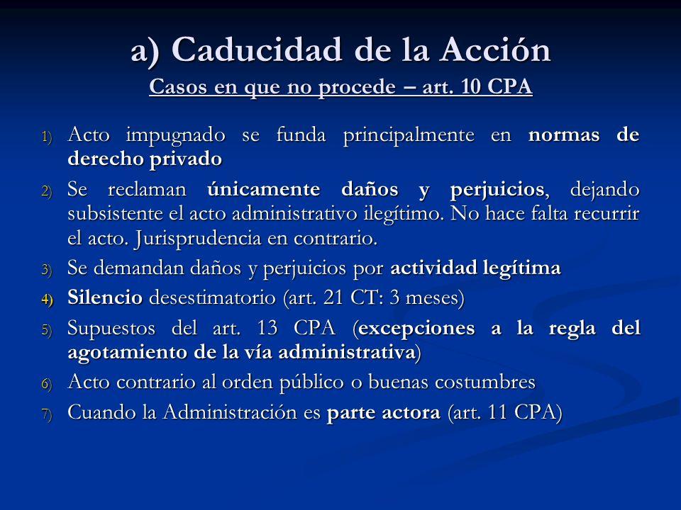 a) Caducidad de la Acción Casos en que no procede – art. 10 CPA