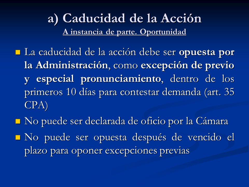a) Caducidad de la Acción A instancia de parte. Oportunidad