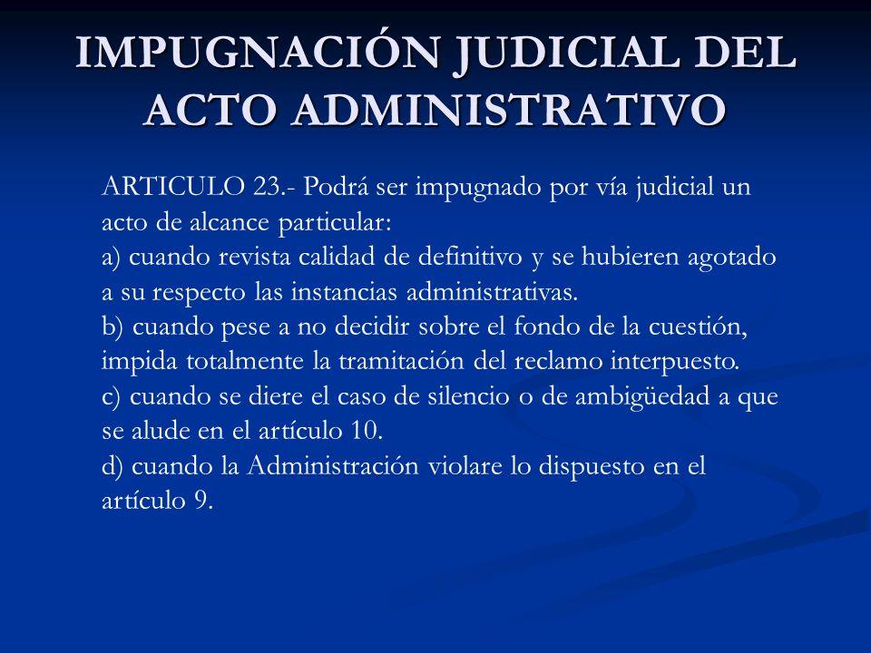 IMPUGNACIÓN JUDICIAL DEL ACTO ADMINISTRATIVO