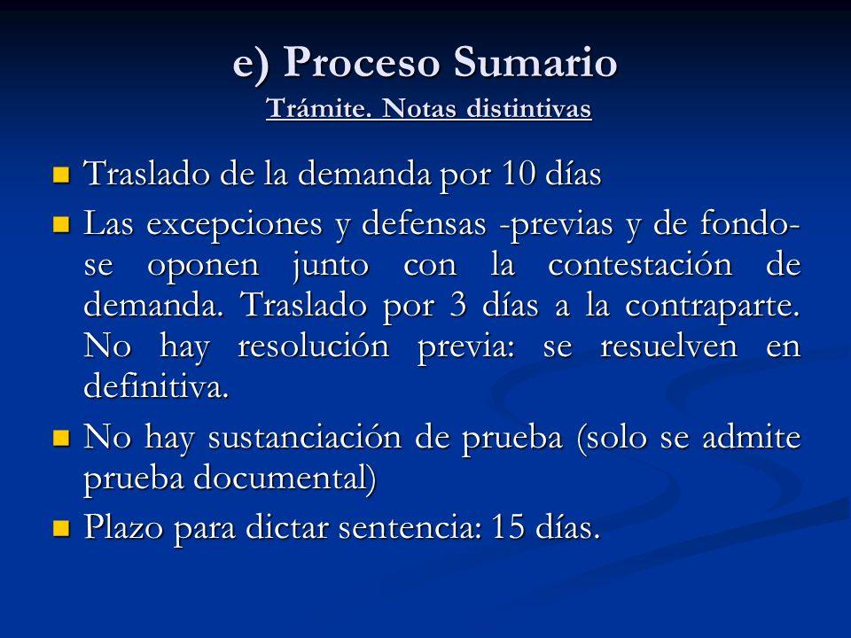 e) Proceso Sumario Trámite. Notas distintivas