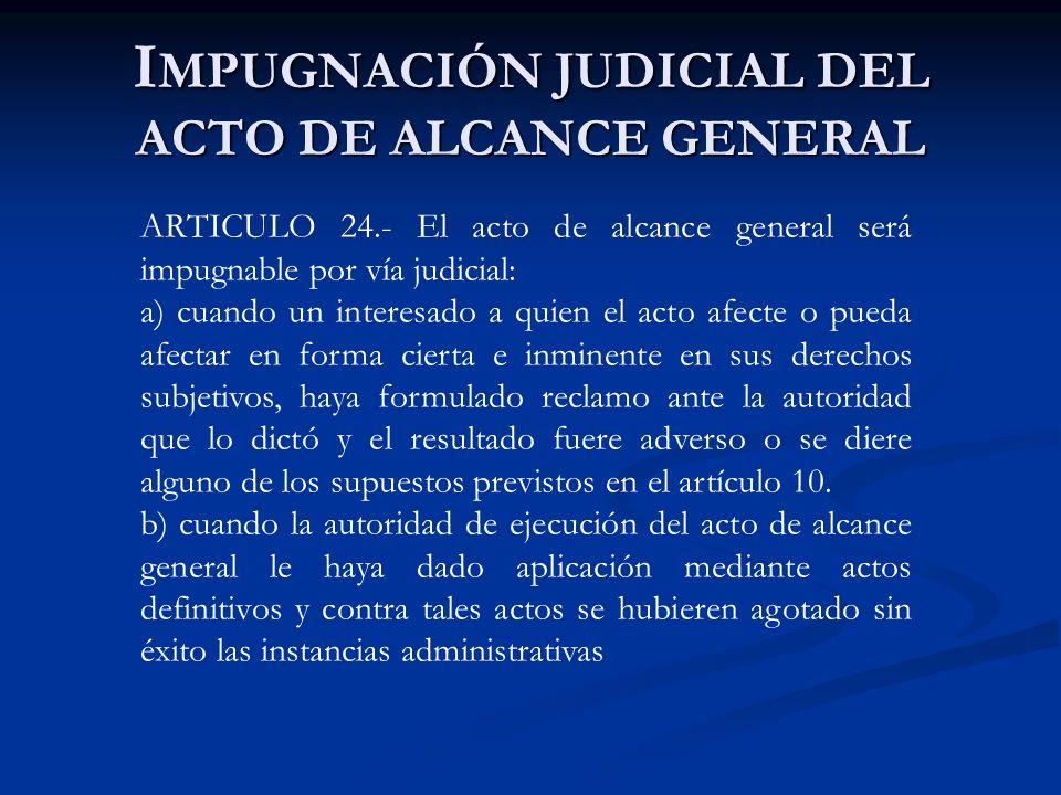 IMPUGNACIÓN JUDICIAL DEL ACTO DE ALCANCE GENERAL