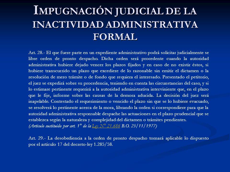 IMPUGNACIÓN JUDICIAL DE LA INACTIVIDAD ADMINISTRATIVA FORMAL