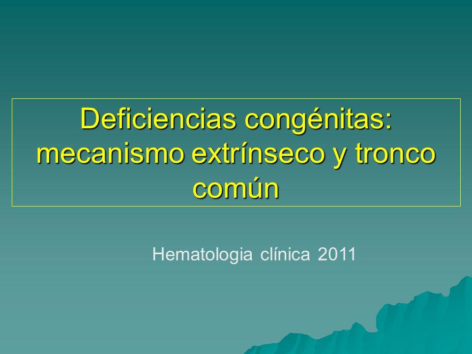 Deficiencias congénitas: mecanismo extrínseco y tronco común