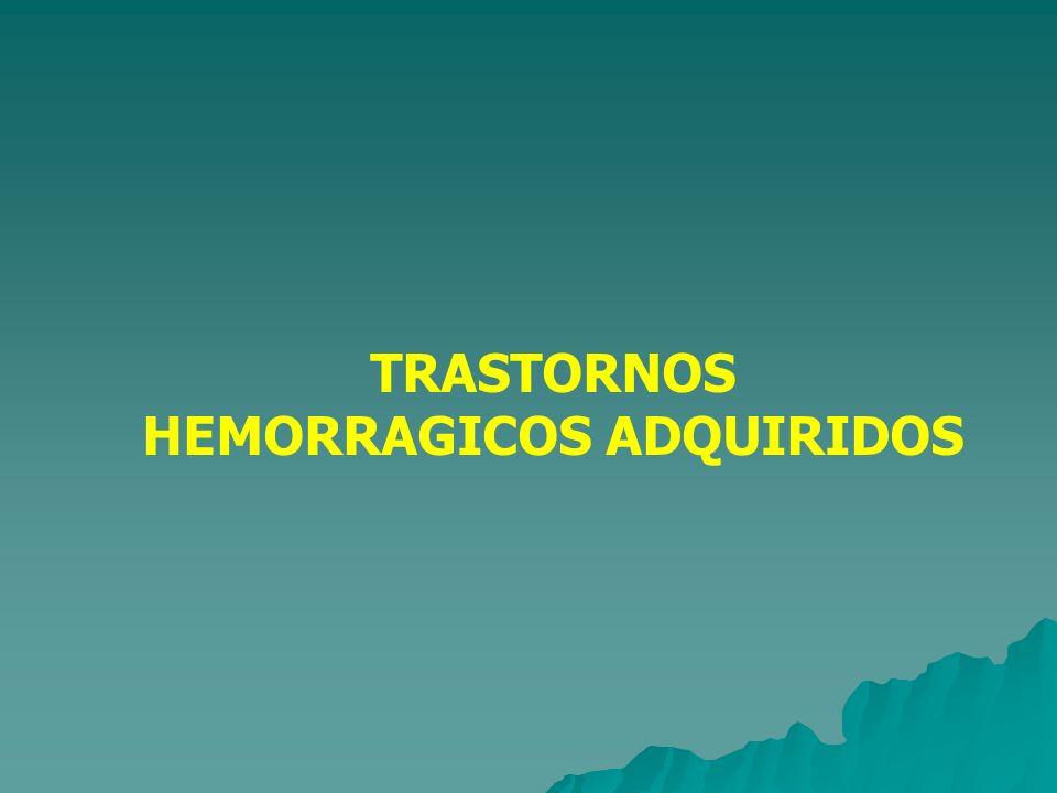 TRASTORNOS HEMORRAGICOS ADQUIRIDOS
