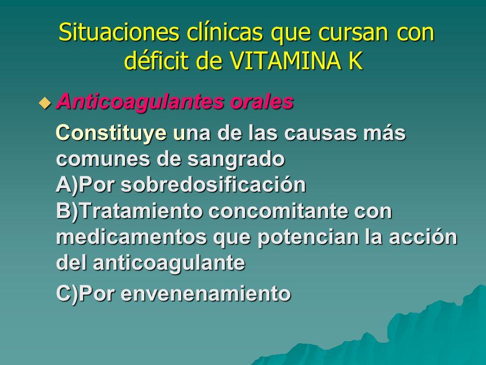 Situaciones clínicas que cursan con déficit de VITAMINA K