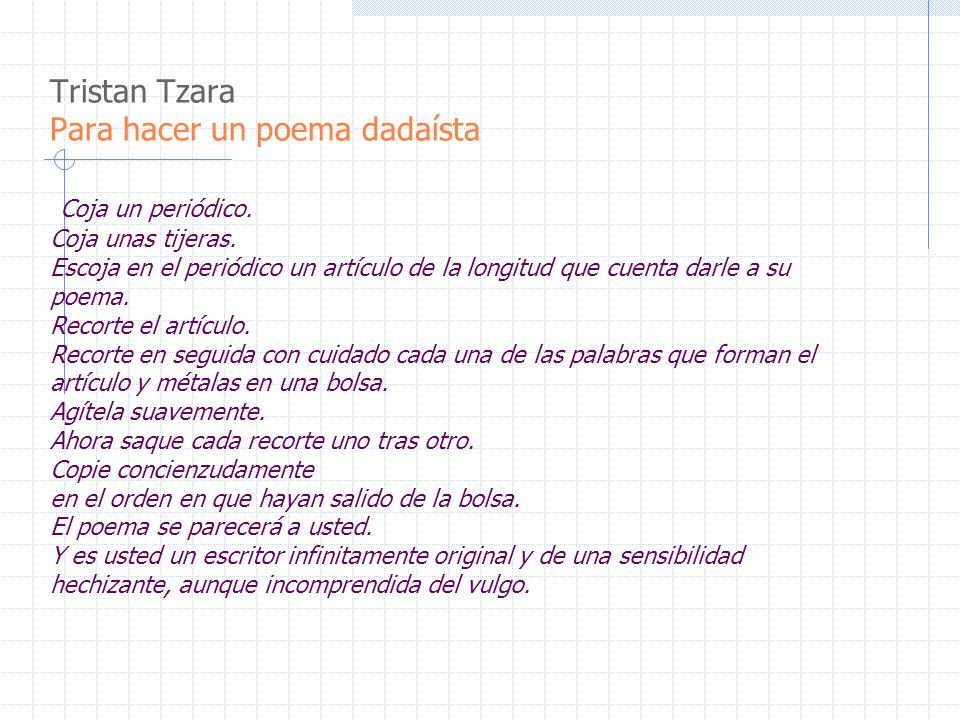 Tristan Tzara Para hacer un poema dadaísta Coja un periódico