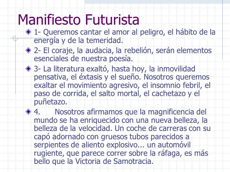 Manifiesto Futurista 1- Queremos cantar el amor al peligro, el hábito de la energía y de la temeridad.