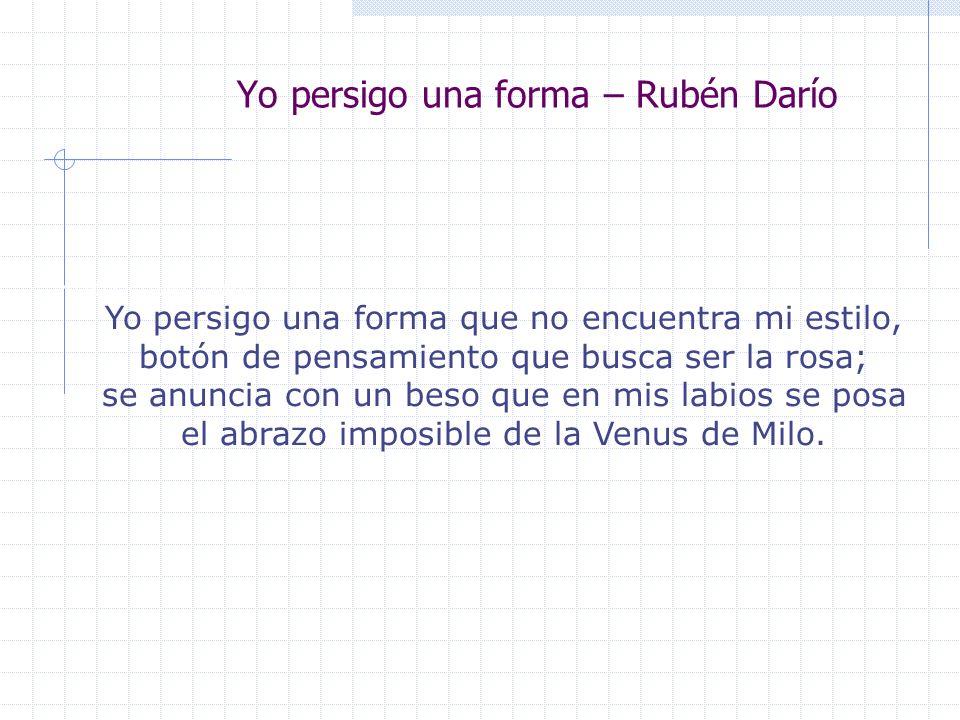 Yo persigo una forma – Rubén Darío
