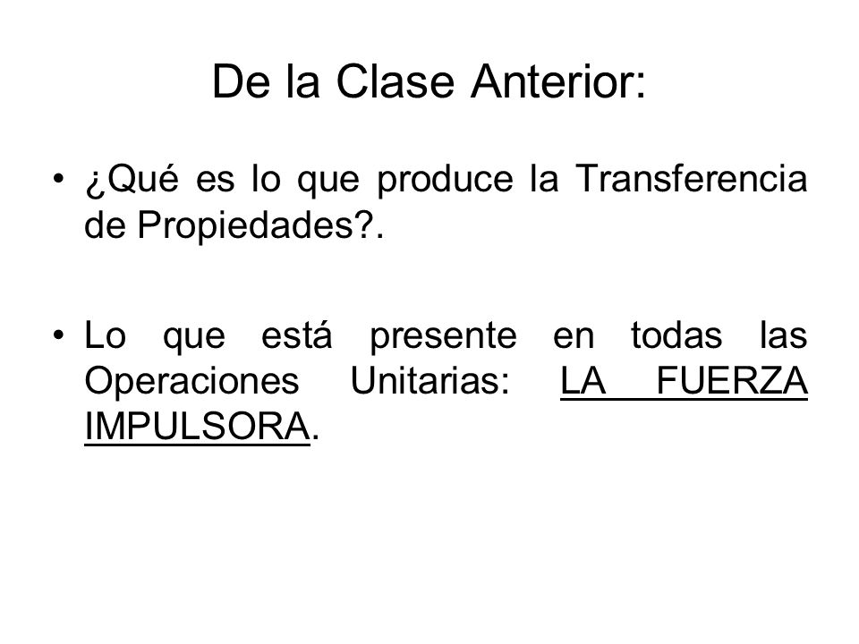 De la Clase Anterior: ¿Qué es lo que produce la Transferencia de Propiedades .