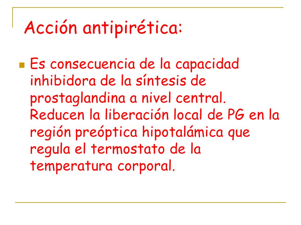 Acción antipirética:
