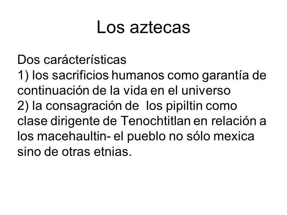 Los aztecas Dos carácterísticas