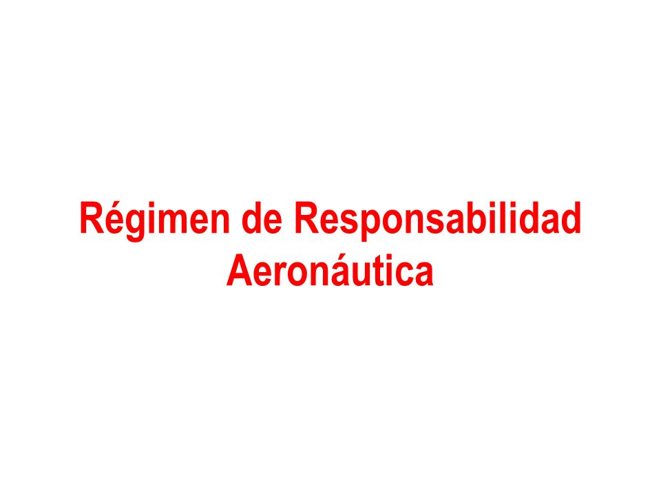 Régimen de Responsabilidad Aeronáutica