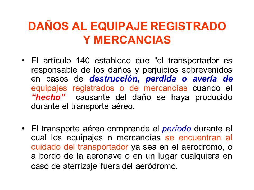 DAÑOS AL EQUIPAJE REGISTRADO Y MERCANCIAS
