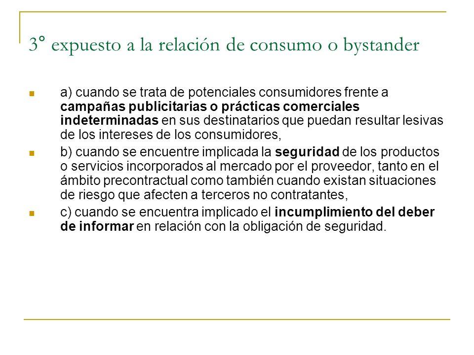 3° expuesto a la relación de consumo o bystander