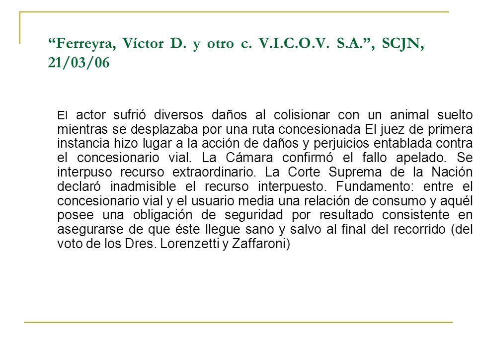 Ferreyra, Víctor D. y otro c. V.I.C.O.V. S.A. , SCJN, 21/03/06