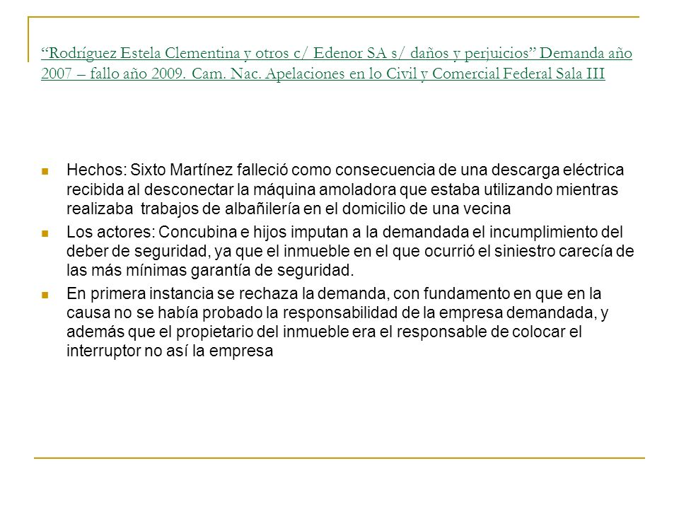 Rodríguez Estela Clementina y otros c/ Edenor SA s/ daños y perjuicios Demanda año 2007 – fallo año 2009. Cam. Nac. Apelaciones en lo Civil y Comercial Federal Sala III