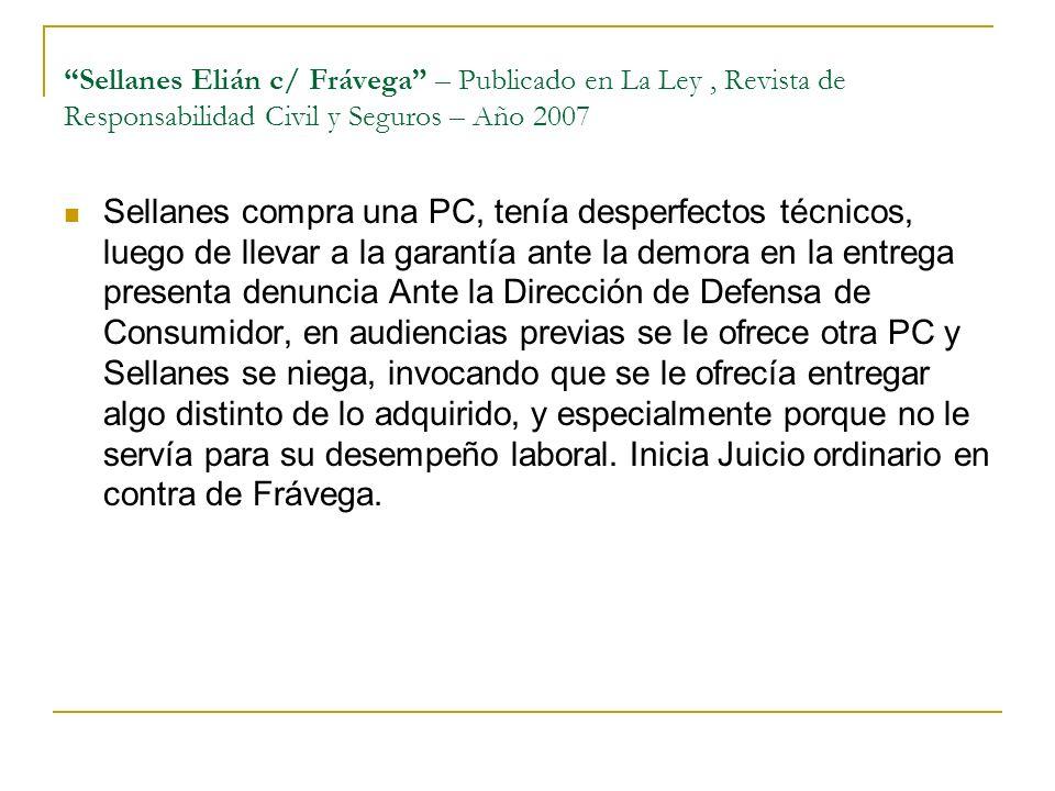 Sellanes Elián c/ Frávega – Publicado en La Ley , Revista de Responsabilidad Civil y Seguros – Año 2007