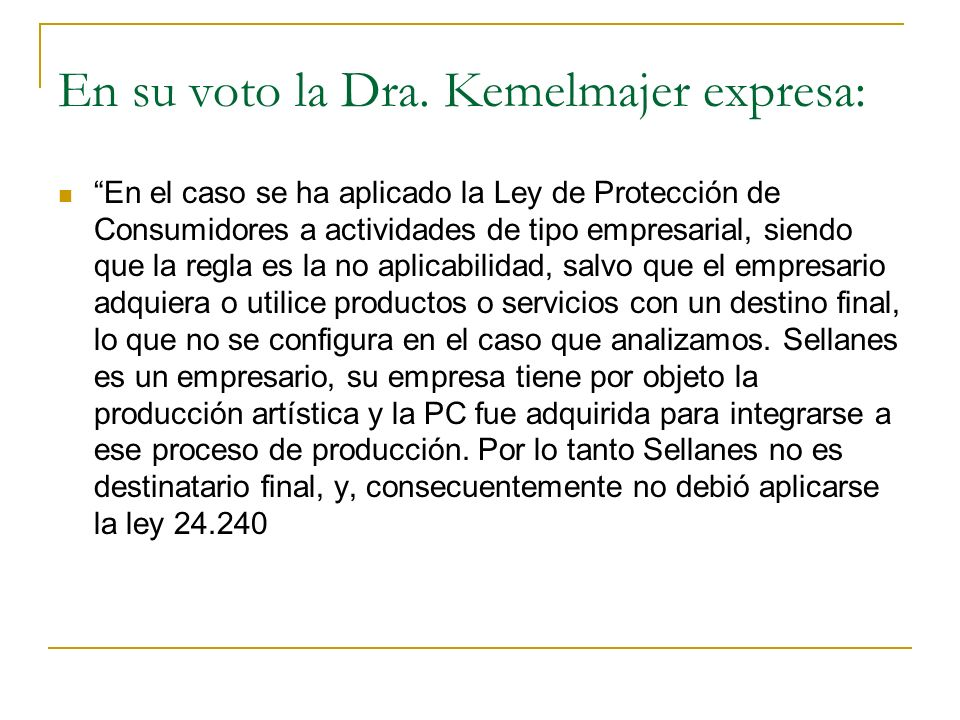 En su voto la Dra. Kemelmajer expresa: