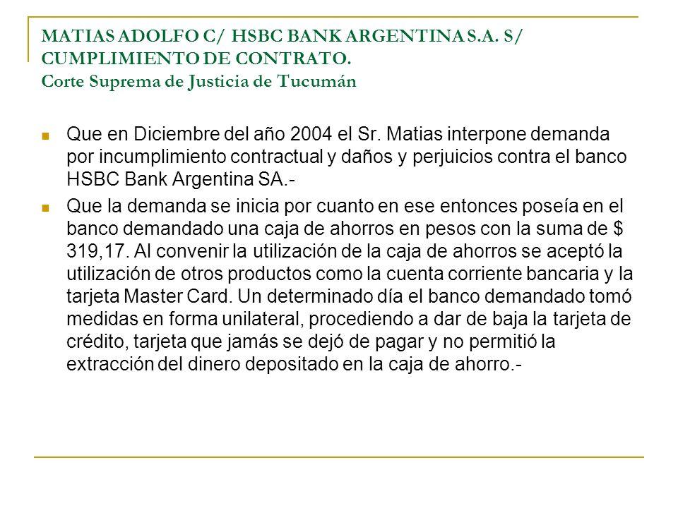 MATIAS ADOLFO C/ HSBC BANK ARGENTINA S. A. S/ CUMPLIMIENTO DE CONTRATO