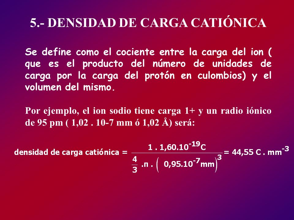 5.- DENSIDAD DE CARGA CATIÓNICA