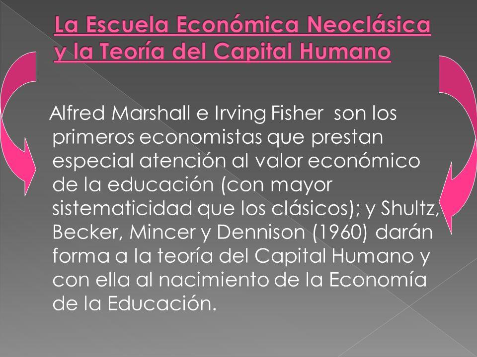 La Escuela Económica Neoclásica y la Teoría del Capital Humano