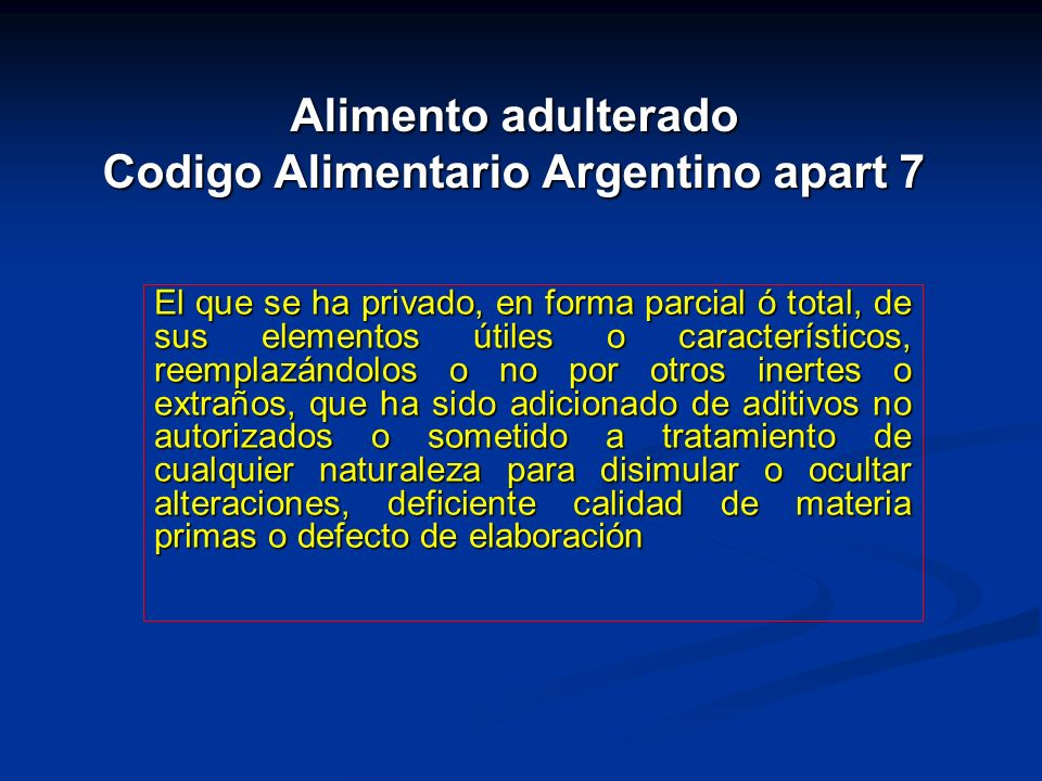 Alimento adulterado Codigo Alimentario Argentino apart 7