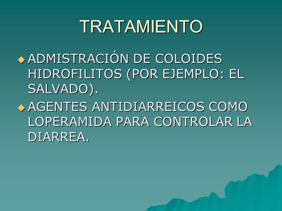 TRATAMIENTOADMISTRACIÓN DE COLOIDES HIDROFILITOS (POR EJEMPLO: EL SALVADO).
