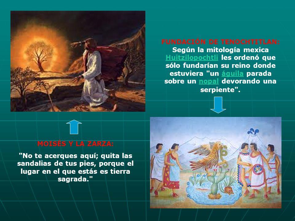 FUNDACIÓN DE TENOCHTITLAN: Según la mitología mexica Huitzilopochtli les ordenó que sólo fundarían su reino donde estuviera un águila parada sobre un nopal devorando una serpiente .