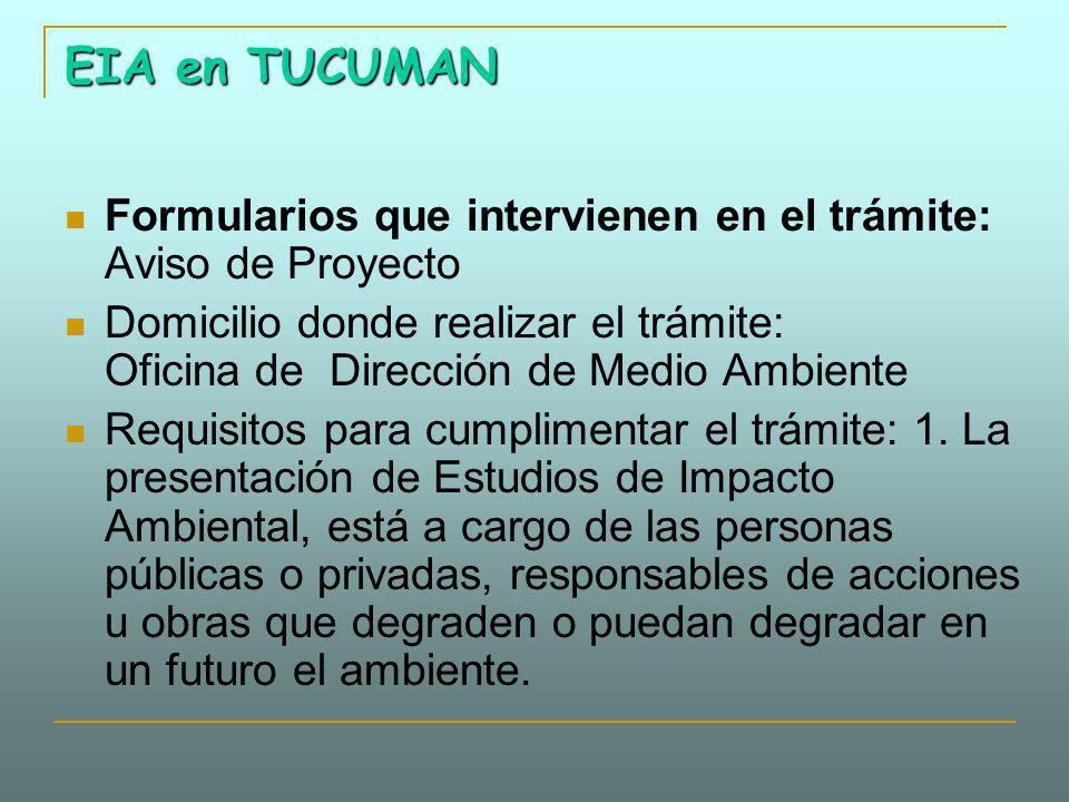 EIA en TUCUMANFormularios que intervienen en el trámite: Aviso de Proyecto.