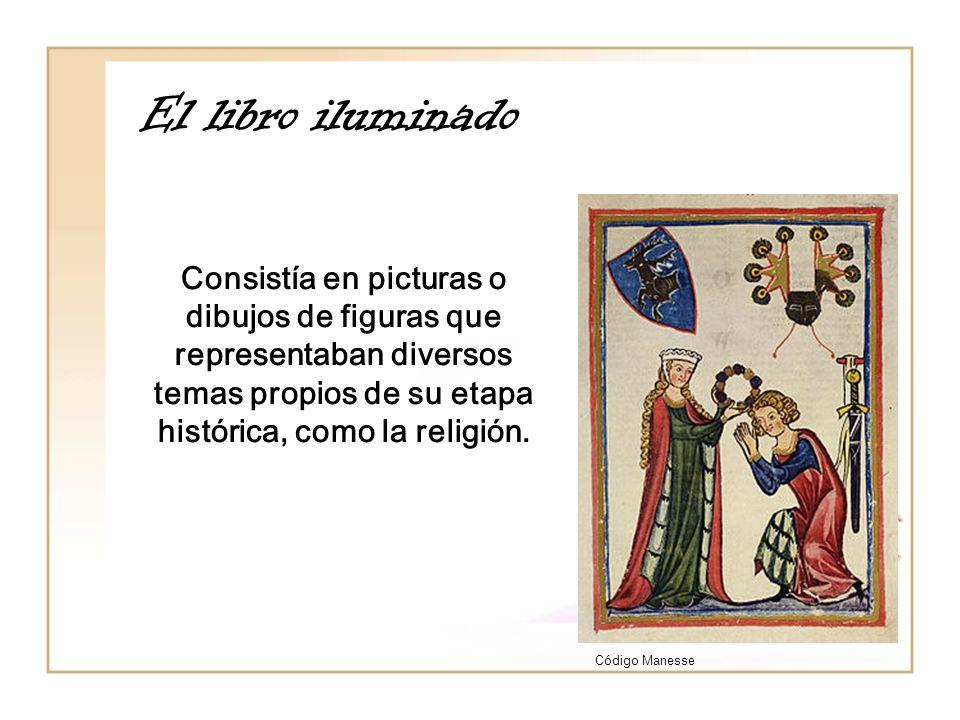 El libro iluminado Consistía en picturas o dibujos de figuras que representaban diversos temas propios de su etapa histórica, como la religión.